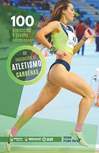 100 Ejercicios y juegos seleccionados de Iniciación al Atletismo (Carreras) ✅