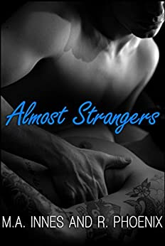 Almost Strangers: A M/m Taboo Romance by [M.A. Innes, R. Phoenix]