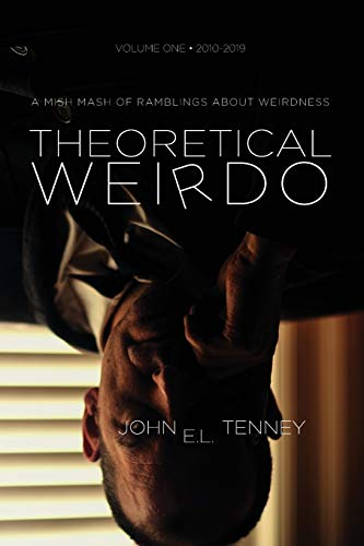 Theoretical Weirdo: A Mish Mash of Ramblings about Weirdness