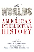 The Worlds of American Intellectual History (Oxfo12 13 06 2019)