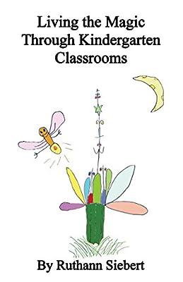 Living the Magic Through Kindergarten Classrooms