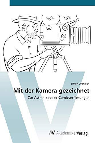Mit der Kamera gezeichnet: Zur Ästhetik realer Comicverfilmungen