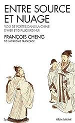 Entre source et nuage - La poésie chinoise réinventée de François Cheng