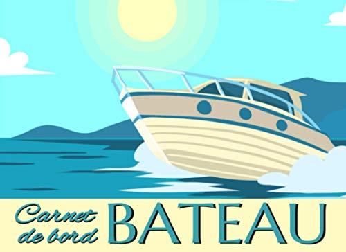 Carnet de bord bateau: Cahier préformaté à remplir pour garder un suivi de vos sorties en mer.