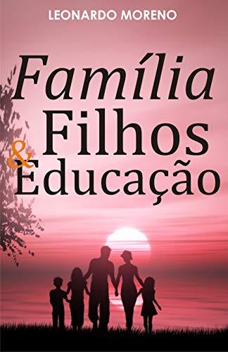 Família, Filhos e Educação: Reflexões