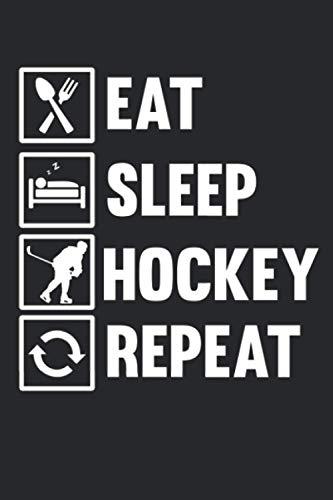 Eat Sleep Hockey Repeat: Termin- & Wochenplaner ohne Datum - Mit To-Do-Listen und Prioritäten Organizer - Terminkalender für Ice Hockey Spieler, ... und Singles - Geeignet für Büro und Freizeit