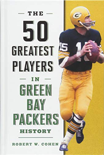 Cohen, R: The 50 Greatest Players in Green Bay Packers Histo