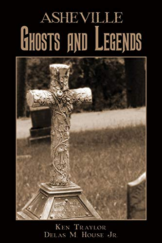 Asheville Ghosts and Legends (Haunted America)