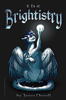 The Brightistry by [James Duvall]