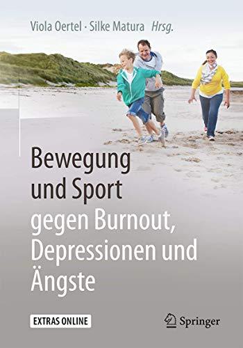 Bewegung und Sport gegen Burnout, Depressionen und Ängste