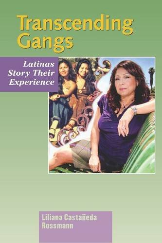 Rossmann, L: Transcending Gangs: Latinas Story Their Experience (Hampton Press Communication: Social Approaches to Interaction)