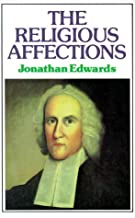 The Religious Affections by Jonathan Edwards (1961-04-01)