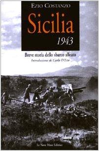 Sicilia 1943: breve storia dello sbarco alleato (Clio)