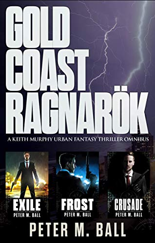 Gold Coast Ragnarök: Keith Murphy Urban Fantasy Thriller Omnibus (Books 1-3) (Keith Murphy Urban Fantasy Thrillers) (English Edition)