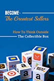 Become The Greatest Sellers: How To Think Outside The Collectible Box: How To Register Ebay Seller Account (English Edition)