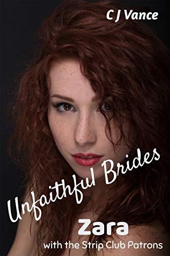 Unfaithful Brides - Zara: With the Strip Club Patrons (English Edition)