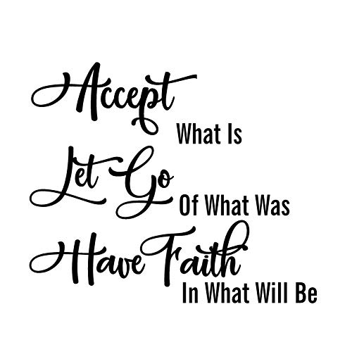 Accept What is Let Go of What was Have Faith in What Will Be NOK Decal Vinyl Sticker |Cars Trucks Vans Walls Laptop|Black|7.5 x 5.5in|NOK851