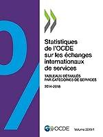Statistiques De L'ocde Sur Les Échanges Internationaux De Services, 2019 Tableaux Détaillés Par Catégories De Services