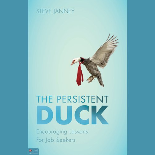 The Persistent Duck     Encouraging Lessons for Job Seekers              Di:                                                                                                                                 Steve Janney                               Letto da:                                                                                                                                 Sean Kilgore                      Durata:  2 ore e 22 min     Non sono ancora presenti recensioni clienti     Totali 0,0