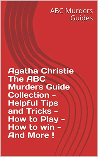 Agatha Christie The ABC Murders Guide Collection - Helpful Tips and Tricks - How to Play - How to win - And More ! (English Edition)