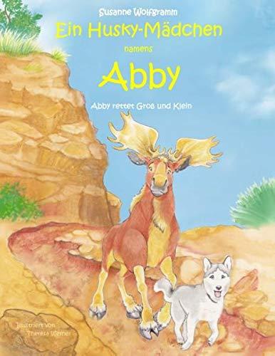 Ein Husky-Mädchen namens Abby: Abby rettet Groß und Klein