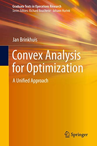 Compare Textbook Prices for Convex Analysis for Optimization: A Unified Approach Graduate Texts in Operations Research 1st ed. 2020 Edition ISBN 9783030418038 by Brinkhuis, Jan