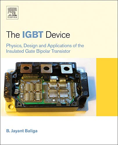 The IGBT Device: Physics, Design and Applications of the Insulated Gate...