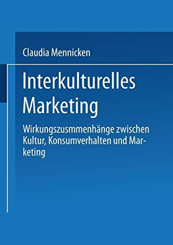 Interkulturelles Marketing: Wirkungszusammenhänge zwischen Kultur, Konsumverhalten und Marketing (DUV Wirtschaftswissenschaft) (German Edition)
