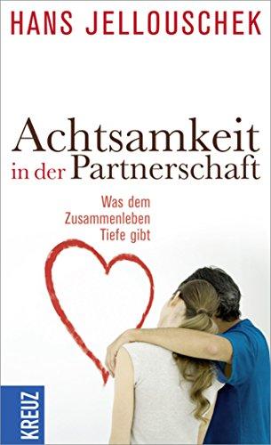 Achtsamkeit in der Partnerschaft: Was dem Zusammenleben Tiefe gibt