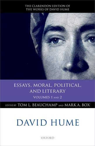 David Hume: Essays, Moral, Political, and Literary: Volumes 1 and 2