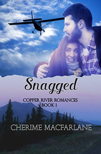 Snagged (Copper River Romances Book 1) by [Cherime MacFarlane]