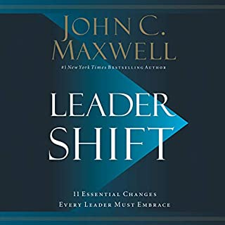 Leadershift     The 11 Essential Changes Every Leader Must Embrace              Written by:                                                                                                                                 John C. Maxwell                               Narrated by:                                                                                                                                 John Maxwell,                                                                                        Rachel Hollis,                                                                                        Trent Shelton                      Length: 10 hrs and 9 mins     12 ratings     Overall 5.0