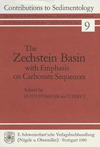 The Zechstein Basin with Emphasis on Carbonate Sequences (Contributions to Sedimentary Geology (früher: Contributions to Sedimentology))