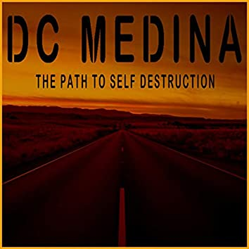 The Path To Self Destruction