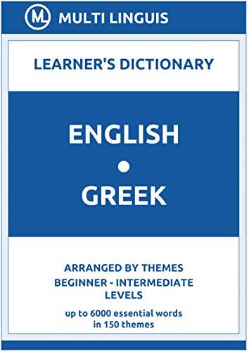 English-Greek Learner's Dictionary (Arranged by Themes, Beginner - Intermediate Levels) (Greek Language) (English Edition)