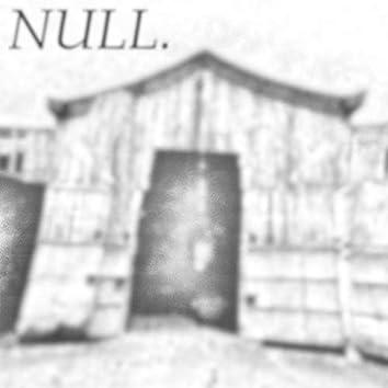 Null.