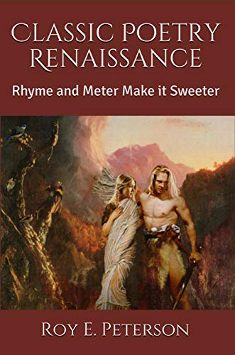 Classic Poetry Renaissance: Rhyme and Meter Make it Sweeter (English Edition)