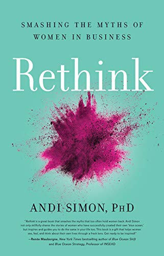 Compare Textbook Prices for Rethink: Smashing the Myths of Women in Business  ISBN 9781734324884 by Andi Simon Phd