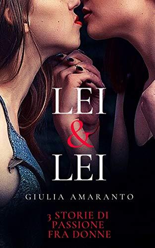 Lei & Lei: 3 storie di passione fra donne