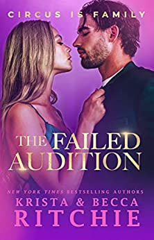 The Failed Audition: A Sports Romance (Circus Is Family) by [Krista Ritchie, Becca Ritchie]