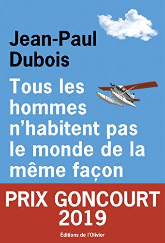 Tous les hommes n'habitent pas le monde de la même façon (French Edition)