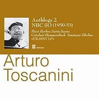 トスカニーニ・アンソロジー2(フィンランディア、モルダウ、『カルメン』組曲第1番、他) トスカニーニ&NBC交響楽団