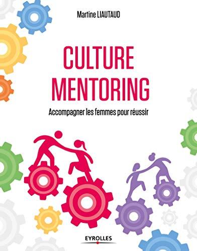 Culture mentoring: Accompagner les femmes pour réussir.
