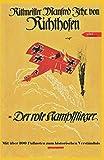 Der rote Kampfflieger: die vollständige Autobiographie des Roten Barons Manfred von Richthofen mit erklärenden Fußnoten