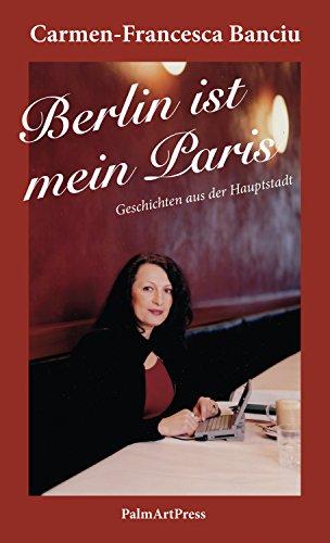 Berlin ist mein Paris: Geschichten aus der Hauptstadt (German Edition)