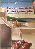 Le cantine della Divina Commedia: Il cammino cade nel viale di Dante