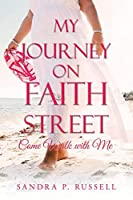 My Journey on Faith Street: Come Walk With Me