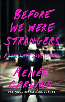 Before We Were Strangers: A Love Story by [Renée Carlino]