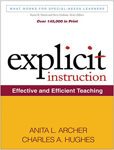 Compare Textbook Prices for Explicit Instruction: Effective and Efficient Teaching What Works for Special-Needs Learners Illustrated Edition ISBN 9781609180416 by Anita L. Archer,Charles A. Hughes