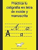 Practica tu Caligrafía en Letra de Molde y Cursiva: Ejercicios en Mayúsculas y Minúsculas (2)